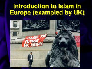 Introduction to Islam in Europe (exampled by UK)