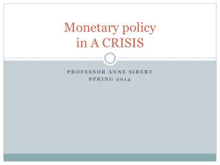 Monetary policy  in A CRISIS