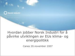 Hvordan jobber Norsk Industri for å påvirke utviklingen av EUs klima- og energipolitikk