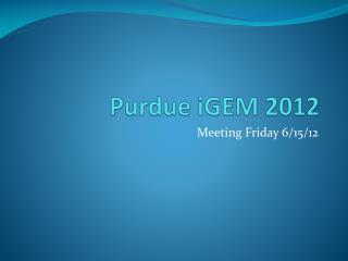 Purdue  iGEM  2012