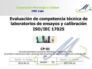 Evaluación de competencia técnica de laboratorios de ensayos y calibración ISO/IEC 17025