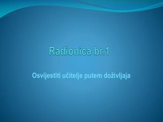 Radionica br.1