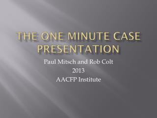 The One Minute Case Presentation