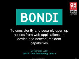 Dr Nicholas  Allott  OMTP Chief Technology Officer
