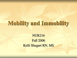 Mobility and Immobility