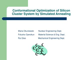 Conformational Optimization of Silicon Cluster System by Simulated Annealing