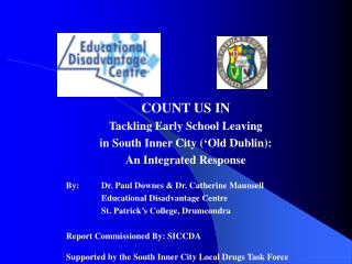 COUNT US IN  Tackling Early School Leaving  in South Inner City ('Old Dublin):
