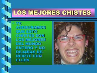 LOS MEJORES CHISTES