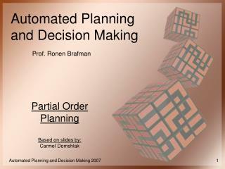 Partial Order Planning Based on slides by: Carmel Domshlak