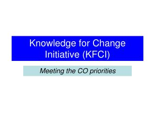 Knowledge for Change Initiative (KFCI)