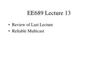 EE689 Lecture 13