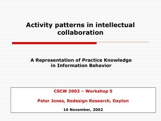 Activity patterns in intellectual collaboration