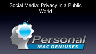 Social Media: Privacy in a Public World
