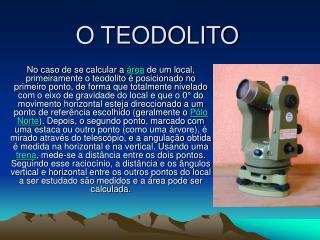 O TEODOLITO