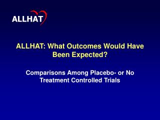 ALLHAT: What Outcomes Would Have Been Expected?