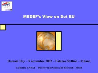 MEDEF s View on Dot EU