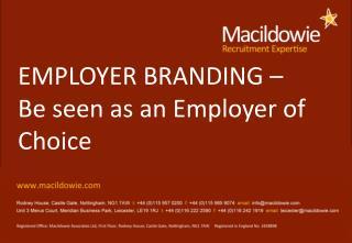 EMPLOYER BRANDING �  Be seen as an Employer of Choice