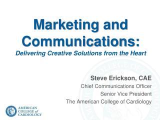 Marketing and Communications: Delivering Creative Solutions from the Heart