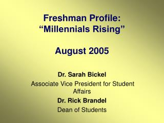 Freshman Profile:  Millennials Rising   August 2005