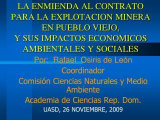 Por:  Rafael  Osiris de León Coordinador  Comisión Ciencias Naturales y Medio Ambiente