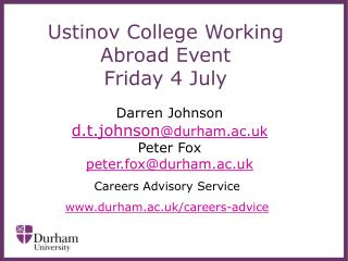 Ustinov College Working Abroad Event  Friday 4 July