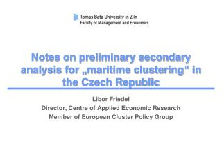 "Notes on preliminary secondary analysis for ""maritime clustering"" in the Czech Republic"