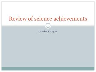 Review of science achievements