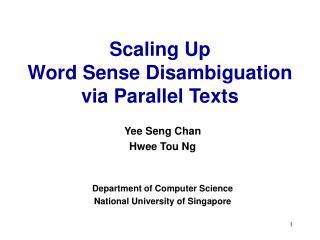 Scaling Up  Word Sense Disambiguation via Parallel Texts