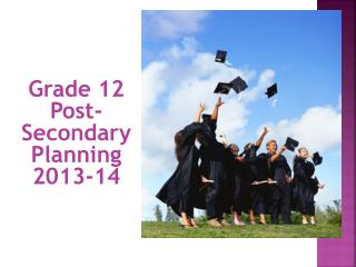 Grade 12 Post-Secondary Planning 2013-14