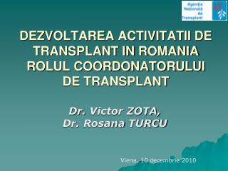 DEZVOLTAREA ACTIVITATII DE TRANSPLANT IN  ROMANIA ROLUL COORDONATORULUI DE TRANSPLANT