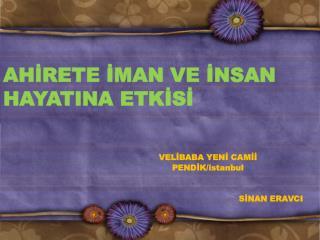 VELİBABA YENİ CAMİİ      PENDİK/ istanbul SİNAN ERAVCI