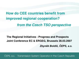 How do CEE countries benefit from improved regional cooperation? from the Czech TSO perspective