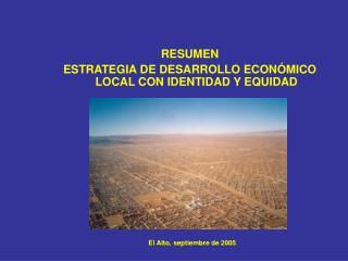 RESUMEN ESTRATEGIA DE DESARROLLO ECON�MICO LOCAL CON IDENTIDAD Y EQUIDAD