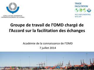 Groupe de travail de l'OMD chargé de l'Accord sur la facilitation des échanges