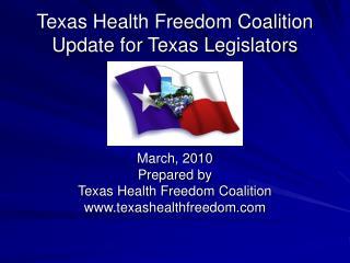 Texas Health Freedom Coalition  Update for Texas Legislators