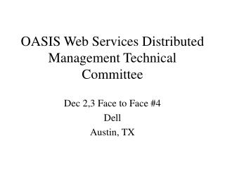 OASIS Web Services Distributed Management Technical Committee