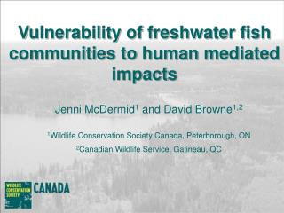 Vulnerability of freshwater fish communities to human mediated impacts