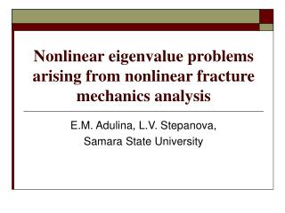 Nonlinear eigenvalue problems arising from nonlinear fracture mechanics analysis