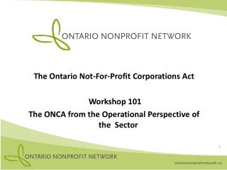 The Ontario Not-For-Profit Corporations Act  Workshop 101