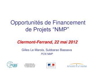 """Opportunités de Financement de Projets """"NMP"""" Clermont-Ferrand, 22 mai 2012"""