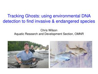 Tracking Ghosts: using environmental DNA detection to find invasive & endangered species