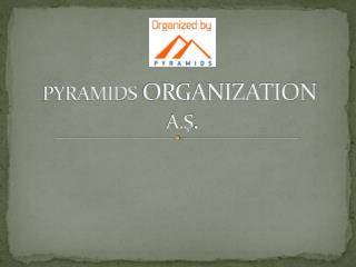 PYRAMIDS ORGANIZATION A.Ş .