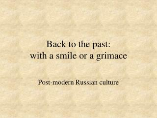 Back to the past:  with a smile or a grimace