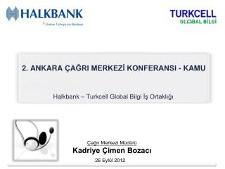 2. Ankara  çağrI  merkezİ konferansI - KAMU