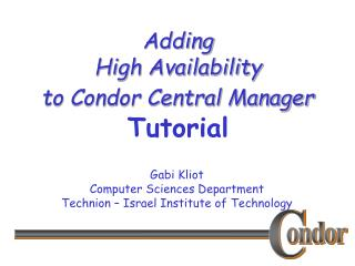 Adding  High Availability  to Condor Central Manager Tutorial