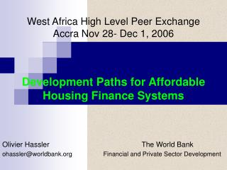 West Africa High Level Peer Exchange Accra Nov 28- Dec 1, 2006