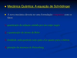 Mecânica Quântica: A equação de Schrödinger