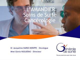L'AMANDIER Soins de Suite  Cancérologie