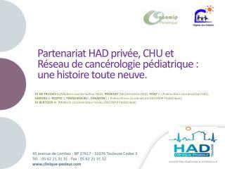 Partenariat HAD privée, CHU et Réseau de cancérologie pédiatrique : une histoire toute neuve.