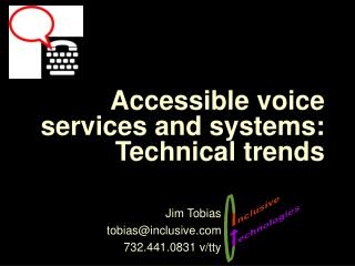 Accessible voice services and systems: Technical trends